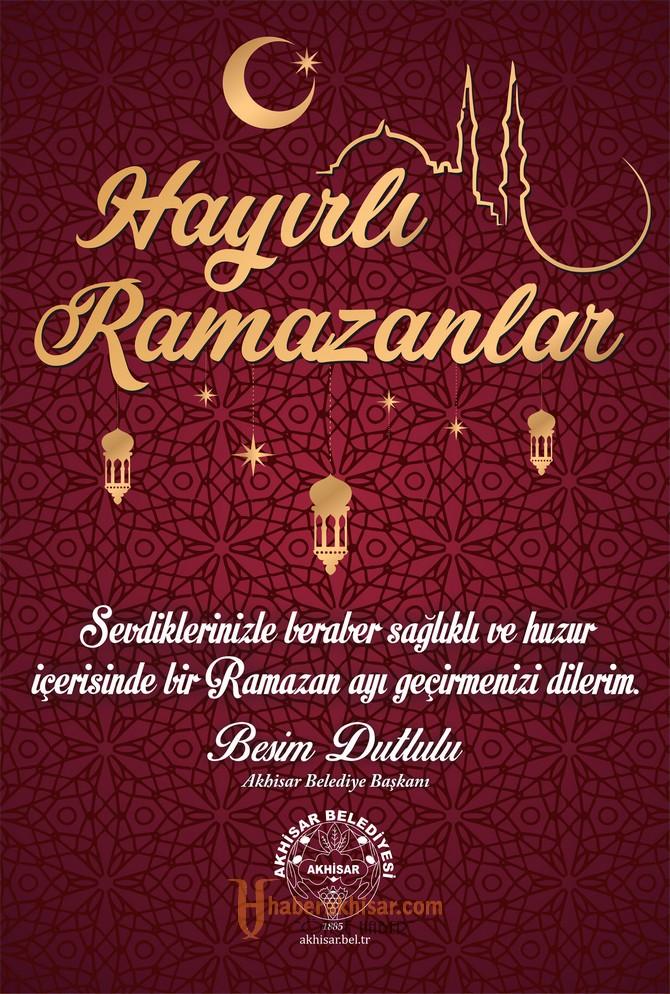 Akhisar Belediye Başkanı Besim Dutlulu'dan Ramazan ayı mesajı